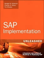 SAP Implementation Unleashed: A Business and Technical Roadmap to Deploying SAP by George Anderson