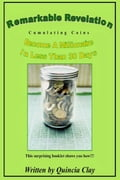 9781311113351 - Quincia Clay: Remarkable Revelation Become A Millionaire in Less Than 30 Days - Bog