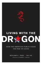 Living with the Dragon: How the American Public Views the Rise of China