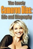 The Lovely Cameron Dias and Life and Biography by Karen Anders