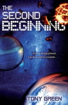 The Second Beginning by Tony Green
