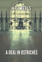 A Deal In Ostriches by H. Wells