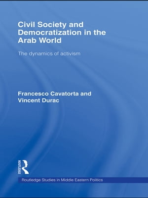 Civil Society and Democratization in the Arab World The Dynamics of Activism