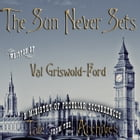The Sun Never Sets by Val Griswold-Ford