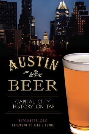 Austin Beer Capital City History on Tap