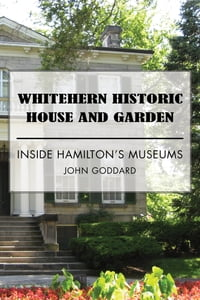 Whitehern Historic House and Garden: Inside Hamilton's Museums