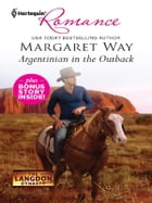 Argentinian in the Outback & Cattle Rancher, Secret Son: An Anthology by Margaret Way