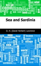 Sea and Sardinia by D. H. (David Herbert) Lawrence