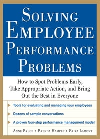 Solving Employee Performance Problems: How to Spot Problems Early, Take Appropriate Action, and…