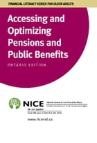 Accessing and Optimizing Pensions and Public Benefits: FEDERAL PUBLIC BENEFITS FOR SENIORS by National Initiative for the Care of the Elderly