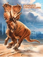 New Perspectives on Horned Dinosaurs: The Royal Tyrrell Museum Ceratopsian Symposium by Michael J. Ryan