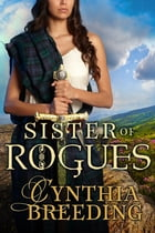 Sister of Rogues by Cynthia Breeding