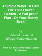 4 Simple Ways To Care For Your Flower Garden - A Fail-proof Plan - Or Your Money Back! by Editorial Team Of MPowerUniversity.com