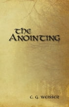 The Anointing by C. G. Weisser