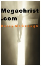 Megachrist.com by Harry McGeough