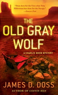 The Old Gray Wolf: A Charlie Moon Mystery