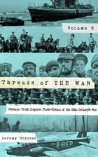 Threads of The War, Volume III: Threads of The War by Jeremy Strozer