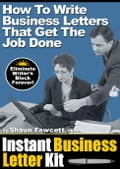 Instant Business Letter Kit - How To Write Business Letters That Get The Job Done
