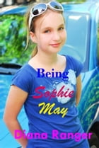 Being Sophie May by Michelle Lowe