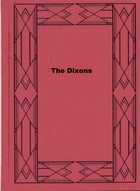 The Dixons by Florence Finch Kelly