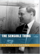 The Sensible Thing by Francis Scott Fitzgerald