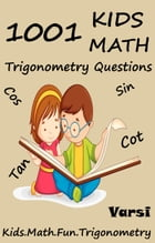 1001 Kids Math: Trigonometry Questions by Varsi