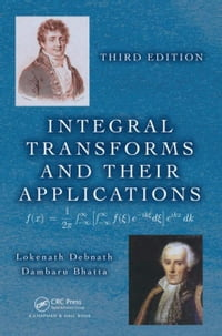 Integral Transforms and Their Applications, Third Edition