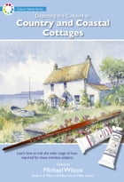 Depicting Colours in Country and Coastal Cottages by Michael Wilcox