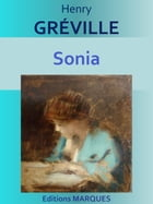Sonia: Edition intégrale by Henry GRÉVILLE
