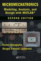 Micromechatronics: Modeling, Analysis, and Design with MATLAB, Second Edition