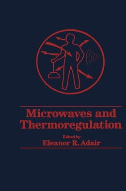 Book Microwaves and Thermoregulation by Adair, Eleanor