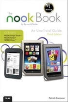 The NOOK Book: An Unofficial Guide: Everything you need to know about the NOOK Tablet, NOOK Color, and the NOOK Sim by Patrick Kanouse