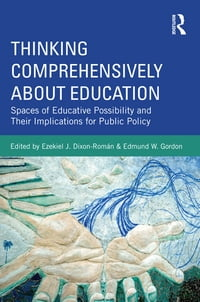 Thinking Comprehensively About Education: Spaces of Educative Possibility and their Implications…