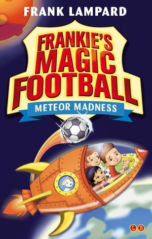 Frankie's Magic Football: Meteor Madness Book 12
