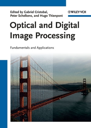 Optical and Digital Image Processing Fundamentals and Applications