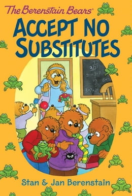 Book The Berenstain Bears Chapter Book: Accept No Substitutes by Stan Berenstain