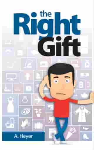 The Right Gift by A. Heyer