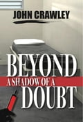 Beyond a Shadow of a Doubt 790fa8cf-e5eb-4337-86d3-38b4a53b29f2