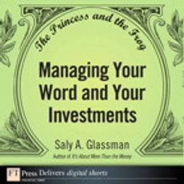 Book The Princess and the Frog: Managing Your Word and Your Investments by Saly A. Glassman