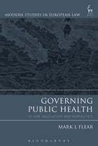 Governing Public Health: EU Law, Regulation and Biopolitics