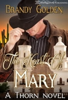 The Heart of Mary: A Thorn Novel by Brandy Golden