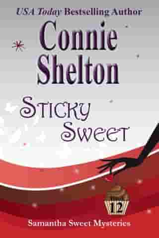 Sticky Sweet: A Sweet's Sweets Bakery Mystery by Connie Shelton