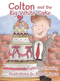 Colton and the Big White Cake