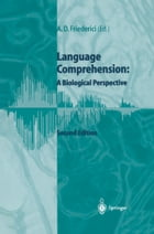 Language Comprehension: A Biological Perspective by Angela D. Friederici
