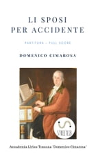 Li sposi per accidente (Partitura - Full Score) by Domenico Cimarosa