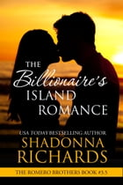 The Billionaire's Island Romance (The Romero Brothers, Book 3.5) by Shadonna Richards