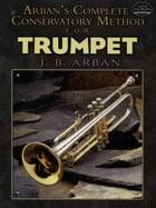 Arban's Complete Conservatory Method for Trumpet by JB Arban