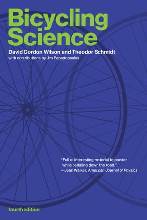 Bicycling Science, fourth edition by David Gordon Wilson