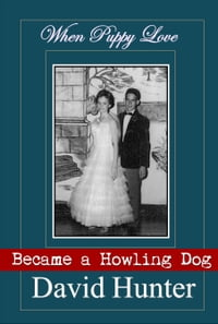 When Puppy Love Became a Howling Dog