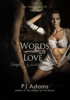 Words of Love: Tempted by an old flame by PJ Adams
